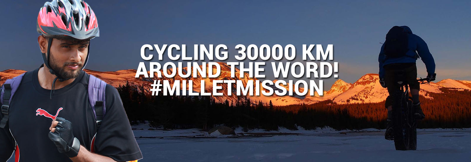 Cycling 30000 km around the world! #MilletMission